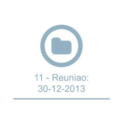 11 - Reuniao:30-12-2013