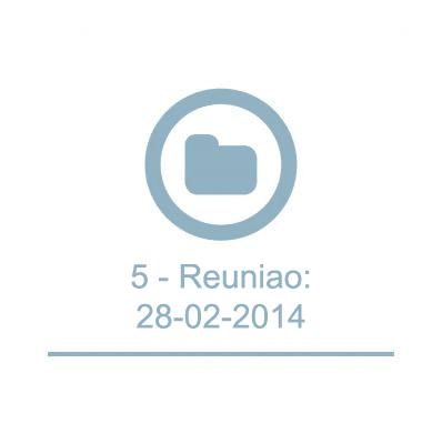 5 - Reunião: 28-02-2014