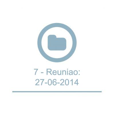 7 - Reuniao:27-06-2014