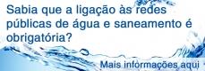 Obrigatoriedade de ligação aos Sistemas Públicos de Água e Saneamento